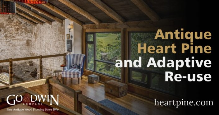 Antique Heart Pine and Adaptive Re-use