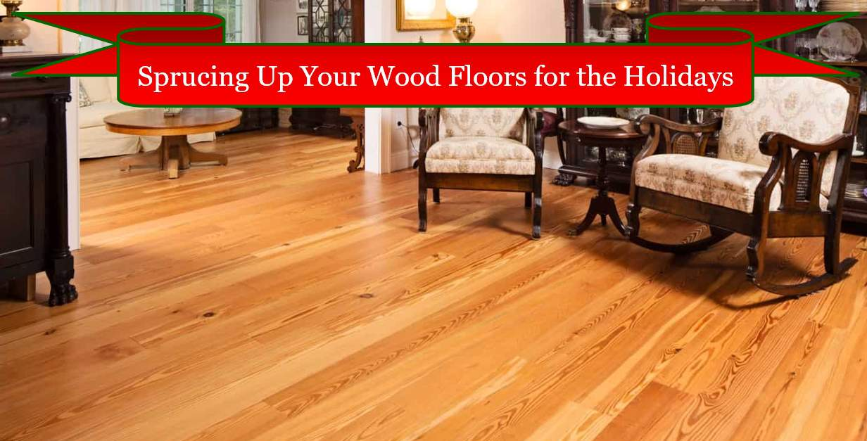 Sprucing Up Your Wood Floors for the Holidays